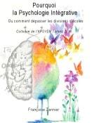 Pourquoi la Psychologie intégrative
